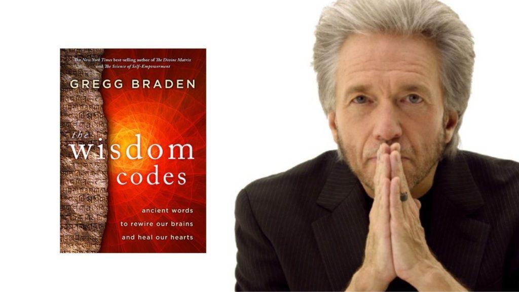 Gregg Braden στο νέο βιβλίο «The Wisdom Codes»